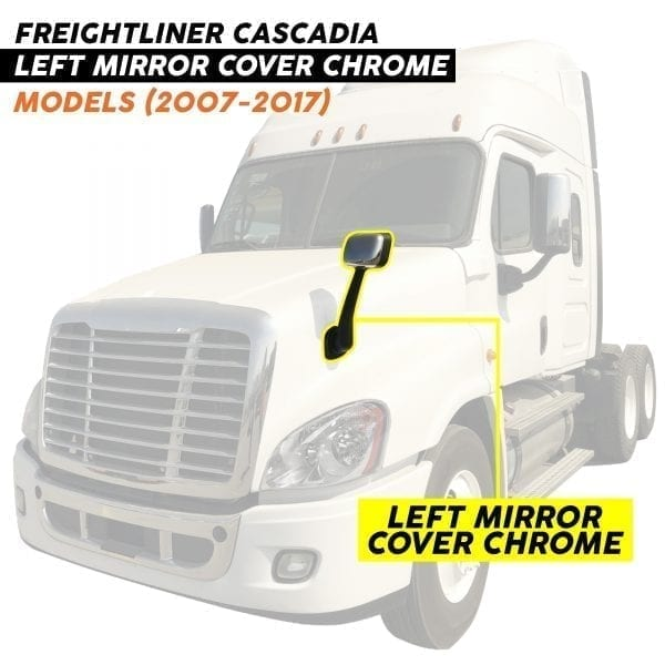 FREIGHTLINER CASCADIA  HOOD MIRROR LH COVER CHROME